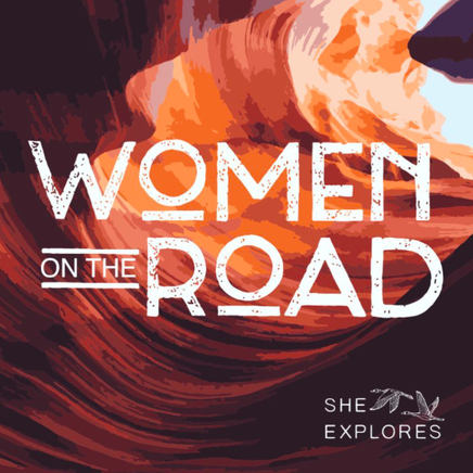 She-Explored Podcast Women on the Road